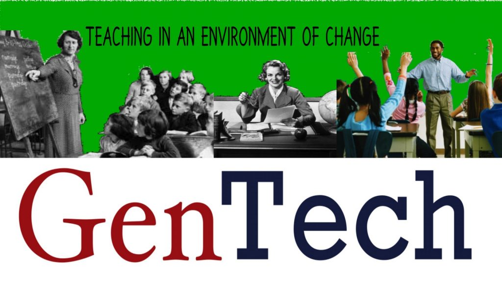 GenTech Teaching in an Environment of Change AD