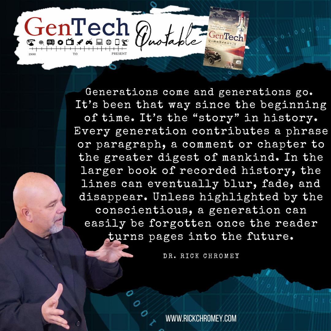 GenTech Notable Quotable.Generations Come and Go