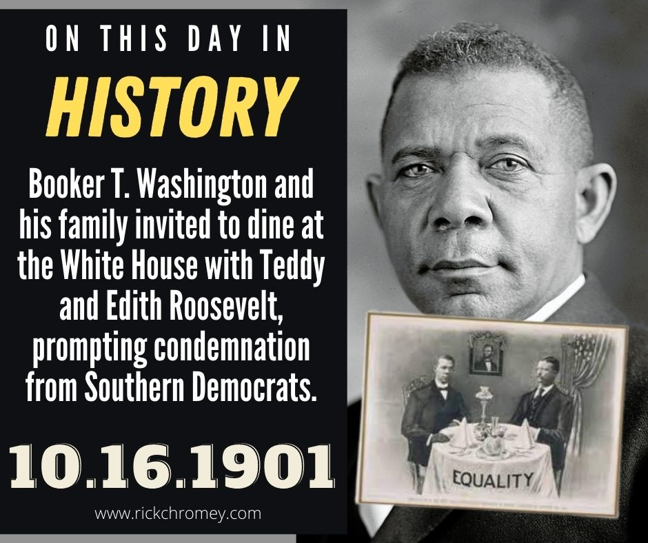 October 16 Booker T Washington dines with President Teddy Roosevelt